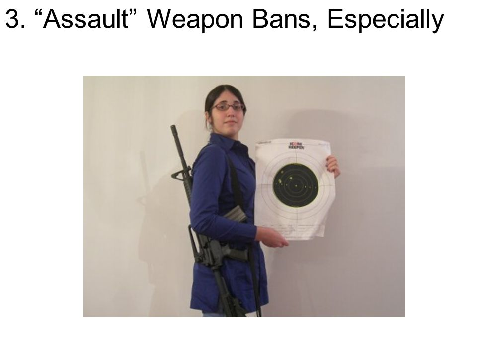 "3. ""Assault"" Weapon Bans, Especially"