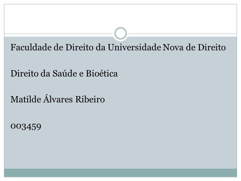 Faculdade de Direito da Universidade Nova de Direito Direito da Saúde e Bioética Matilde Álvares Ribeiro 003459
