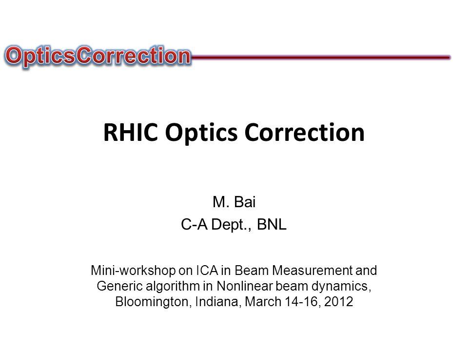 RHIC Optics Correction M.