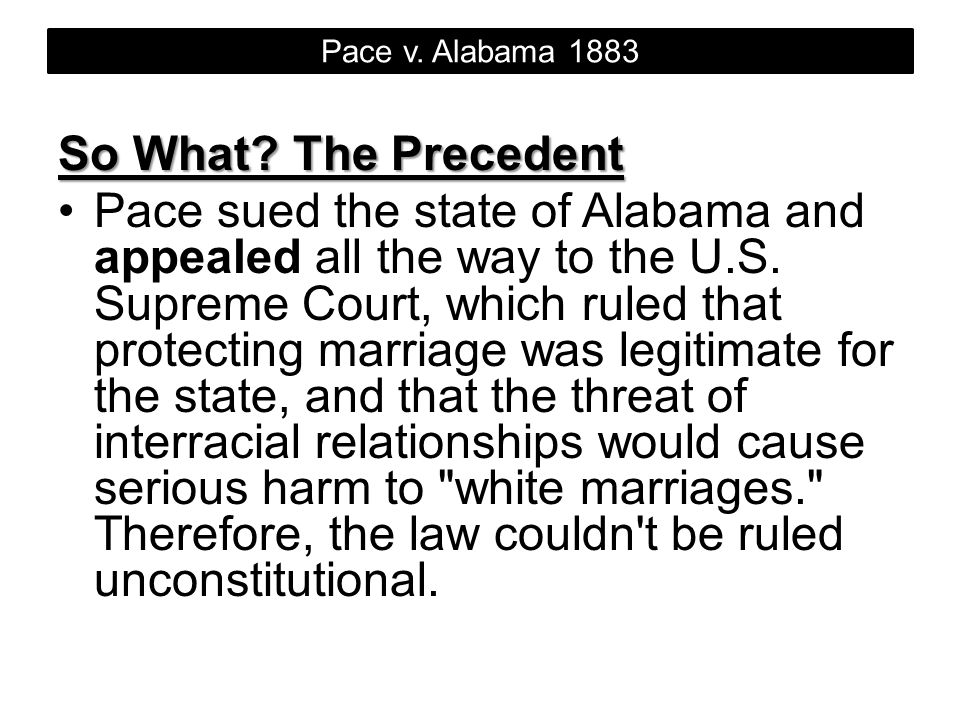 Pace v.Alabama 1883 So What.