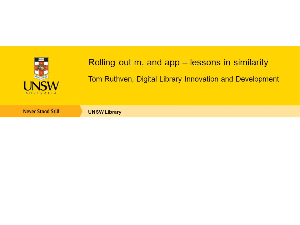 UNSW corporate branding wasn't yet decided for mobile apps Map coordinates Which colour is yellow.