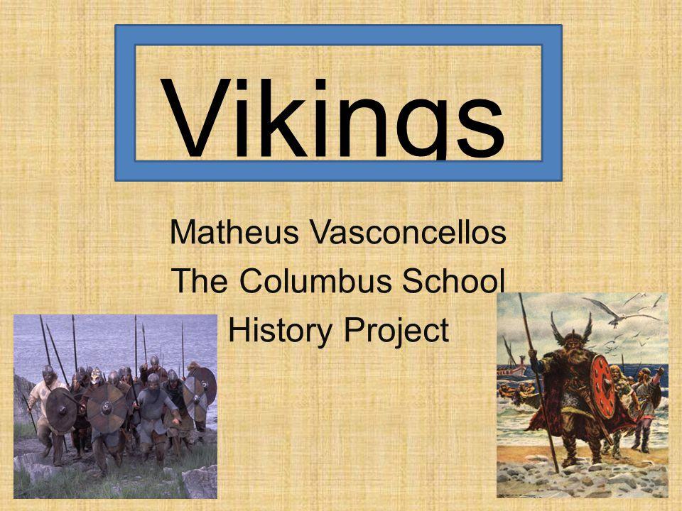 Vikings Matheus Vasconcellos The Columbus School History Project
