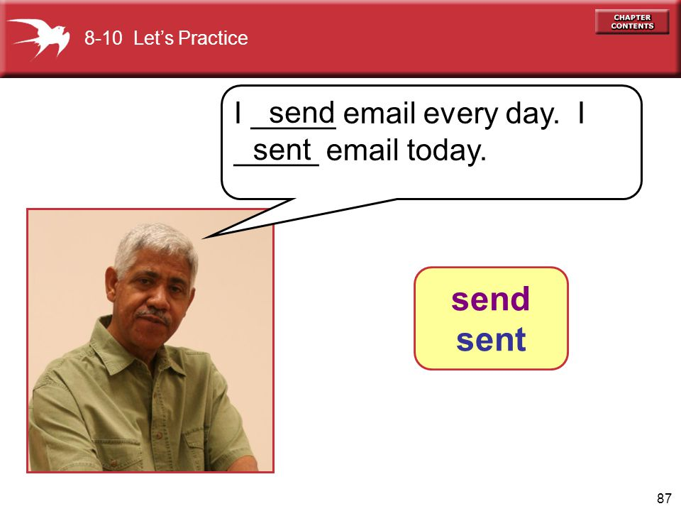 88 8-10 Let's Practice What did I do today? You sent email send sent _______ ______.