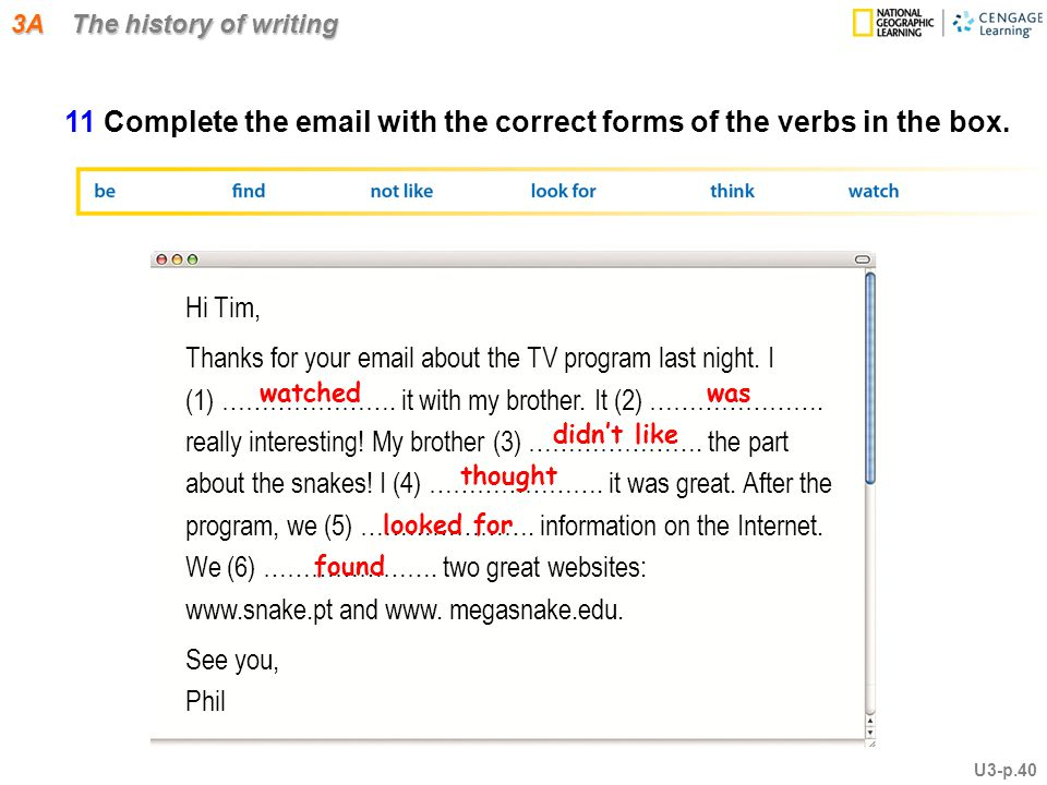 3A The history of writing 11 Complete the email with the correct forms of the verbs in the box.