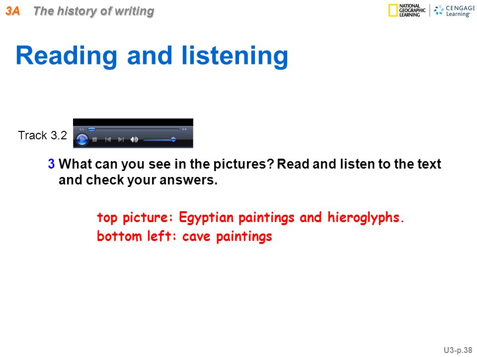 3A The history of writing Reading and listening 3 What can you see in the pictures.