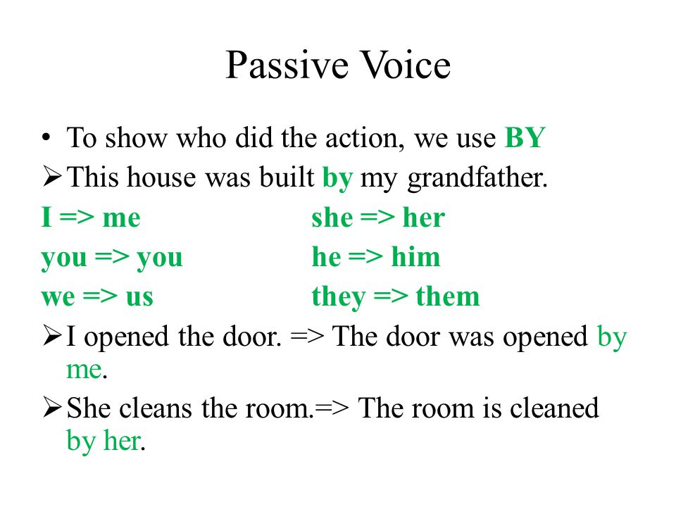 Passive Voice If you are not sure how to form a passive sentence, think of the active sentence first  A: Someone stole my sister's bike yesterday.
