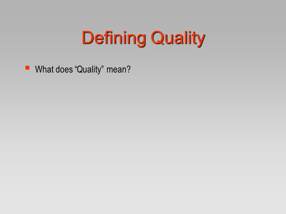 "Defining Quality  What does ""Quality"" mean?"