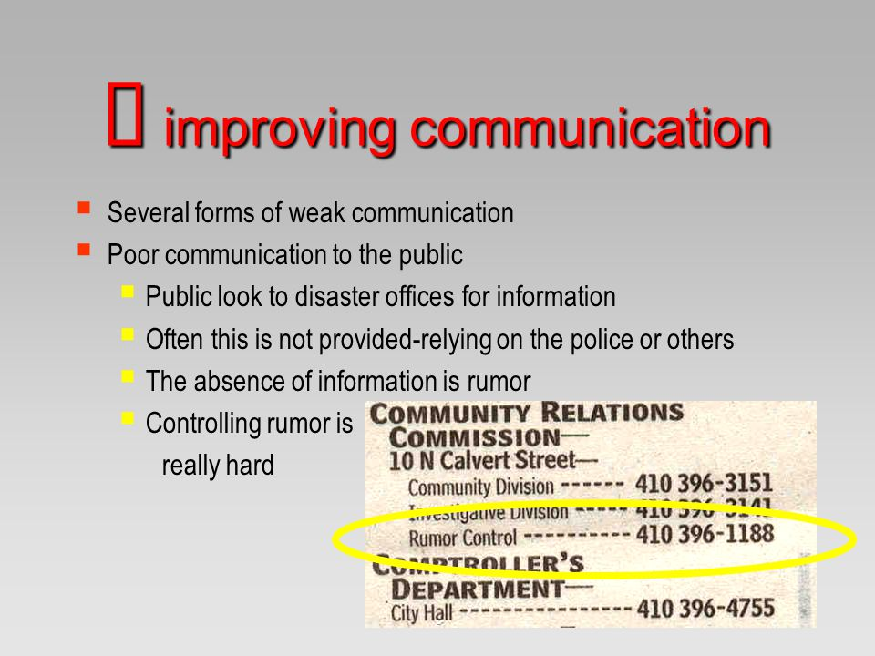  Several forms of weak communication  Poor communication to the public  Public look to disaster offices for information  Often this is not provide
