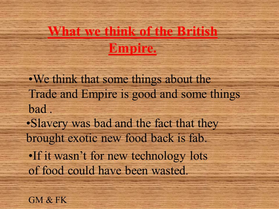 What we think of the British Empire.