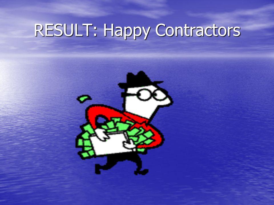RESULT: Happy Contractors