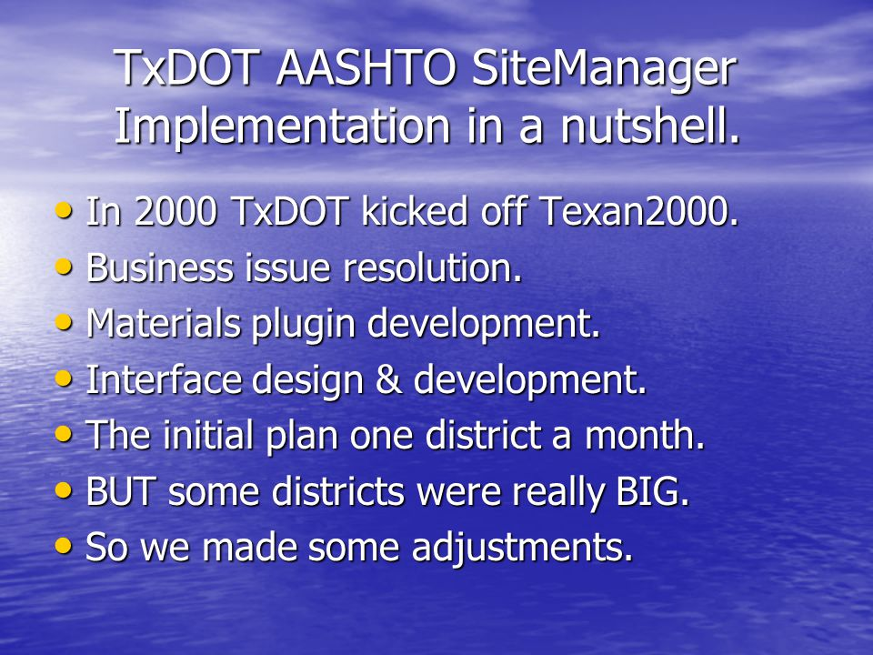 TxDOT AASHTO SiteManager Implementation in a nutshell.