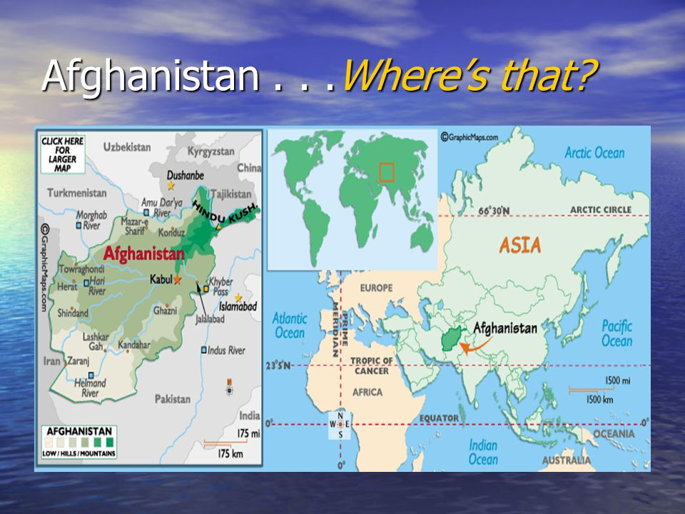 Afghanistan...Where's that?