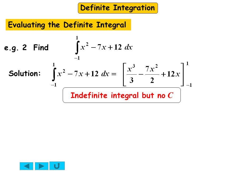 Definite Integration Evaluating the Definite Integral e.g.