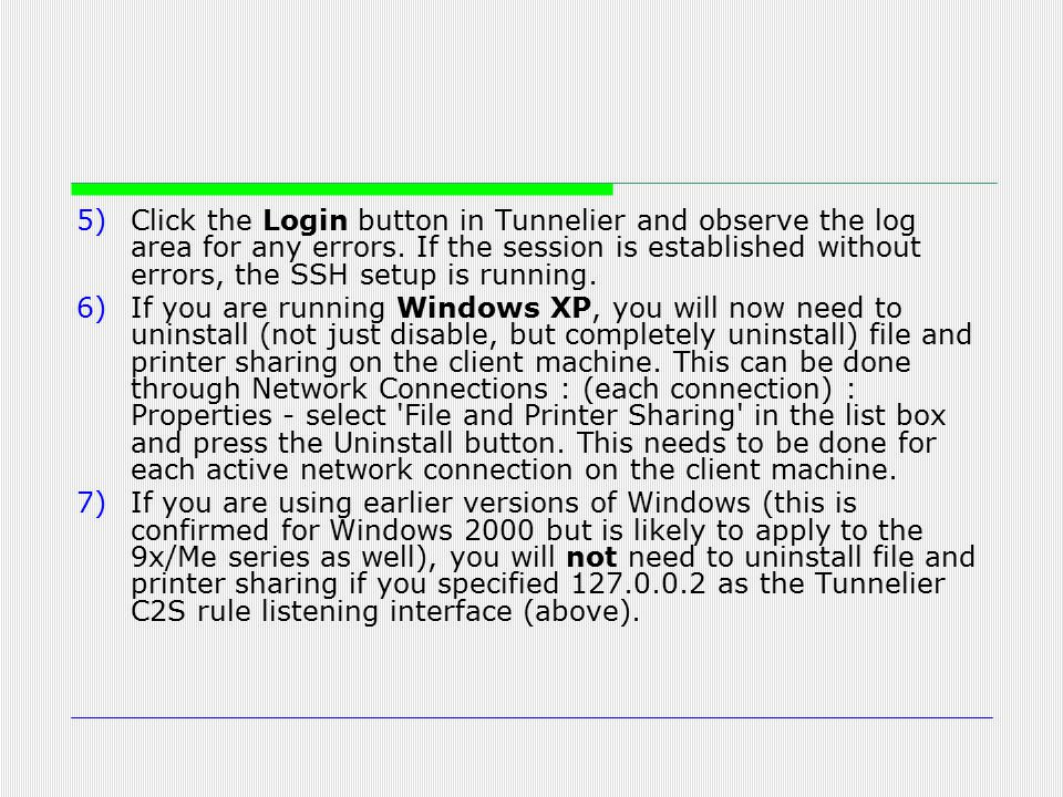 5)Click the Login button in Tunnelier and observe the log area for any errors. If the session is established without errors, the SSH setup is running.