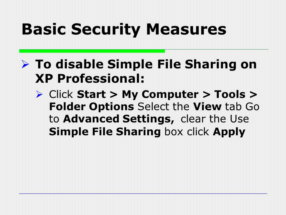  To disable Simple File Sharing on XP Professional:  Click Start > My Computer > Tools > Folder Options Select the View tab Go to Advanced Settings,