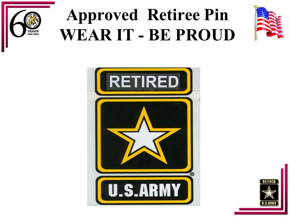 Approved Retiree Pin WEAR IT - BE PROUD