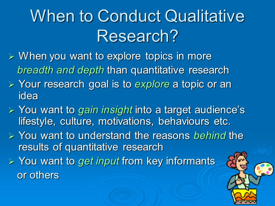 When to Conduct Qualitative Research?