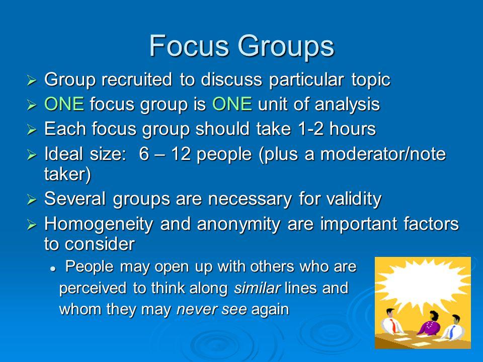 Focus: 3 Methods Focus Groups Interviews Qualitative Questionnaires Types of Qualitative Methods