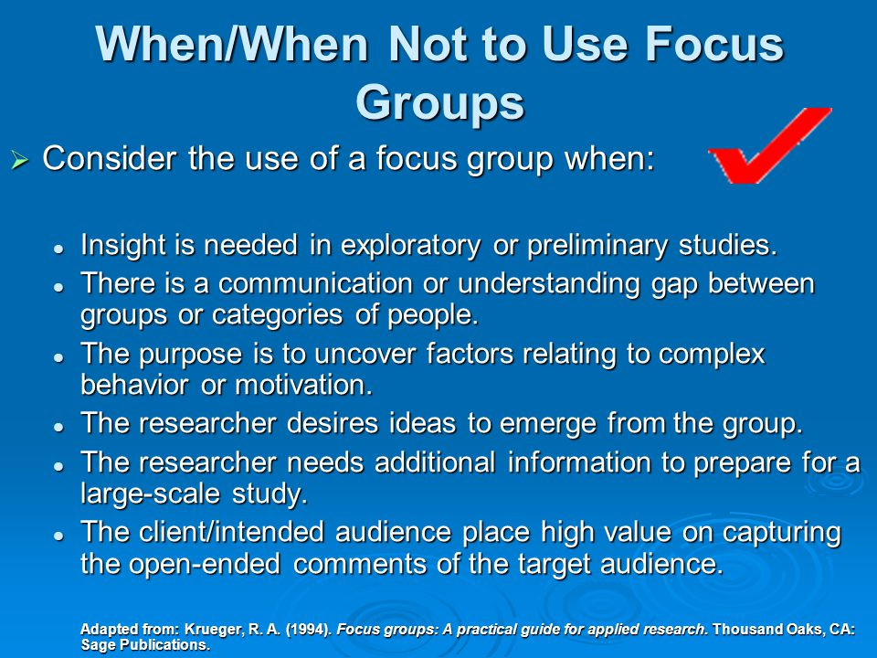  Disadvantages: Researcher has less control in the group interview than in an individual interview.