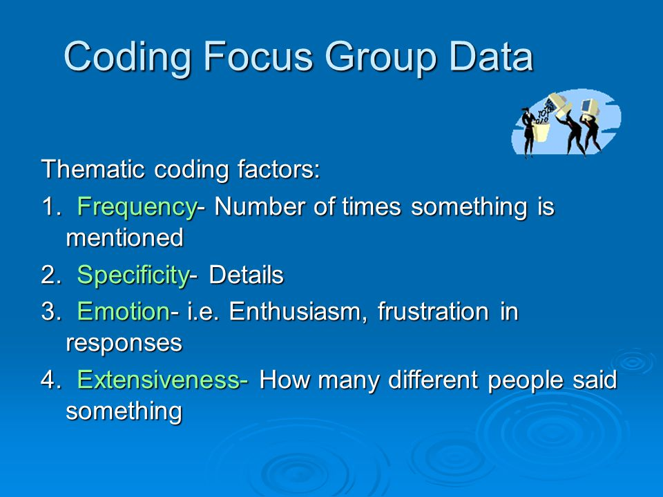 Open-ended Data coding  It's easy to code closed response or rating questions, but how do you code open-ended data.