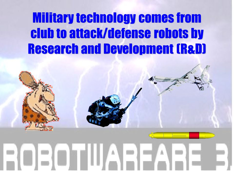 Only human being uses military technology.