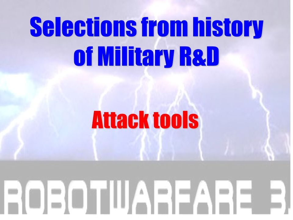 I show selections from history of Military R&D for illustration