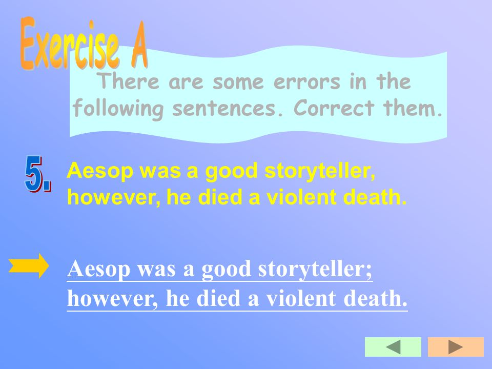 There are some errors in the following sentences.Correct them.