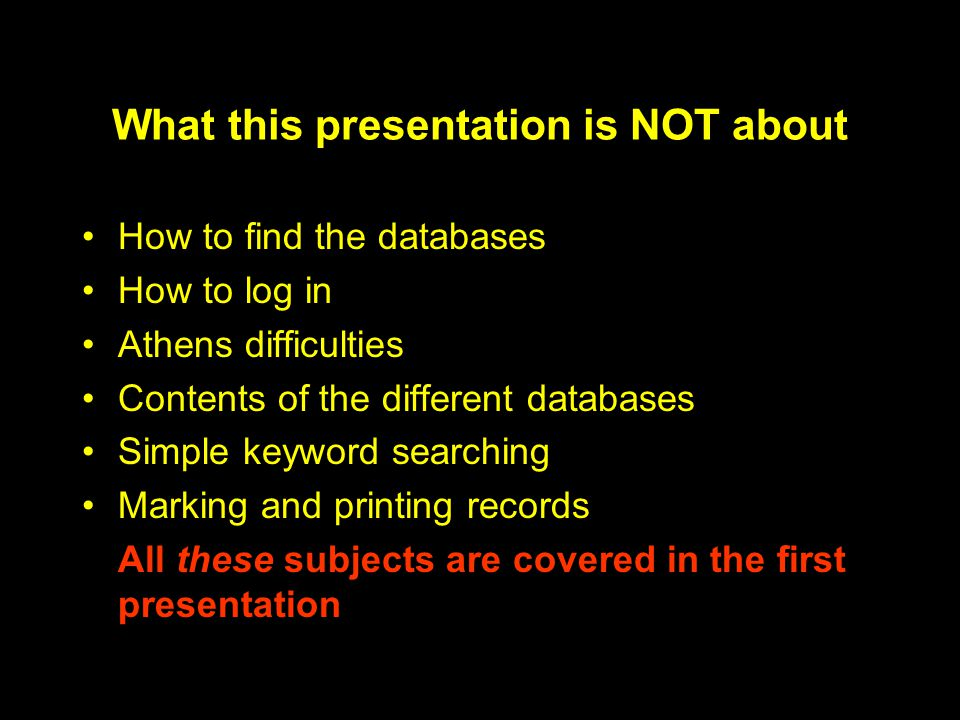 What this presentation is NOT about How to find the databases How to log in Athens difficulties Contents of the different databases Simple keyword sea