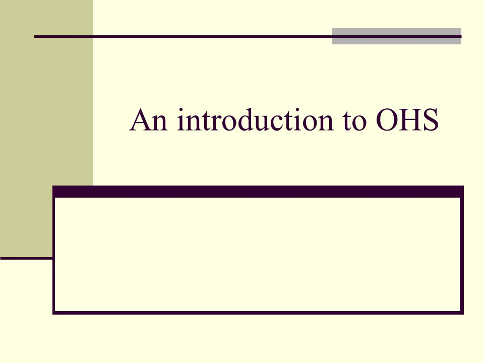 An introduction to OHS
