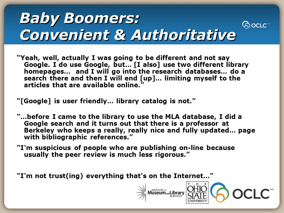 Baby Boomers: Convenient & Authoritative Yeah, well, actually I was going to be different and not say Google.