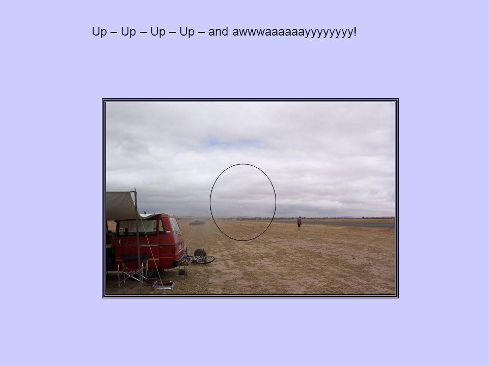 Up – Up – Up – Up – and awwwaaaaaayyyyyyyy!