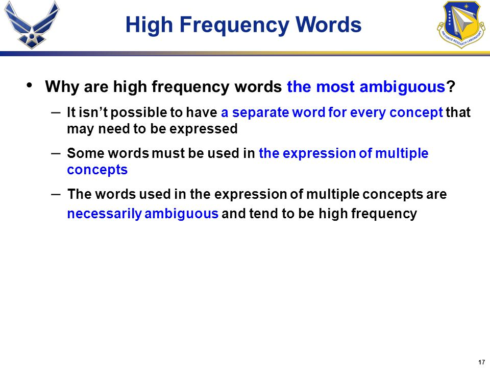 17 High Frequency Words Why are high frequency words the most ambiguous.