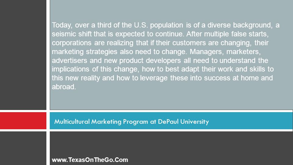 Multicultural Marketing Program at DePaul University Today, over a third of the U.S.