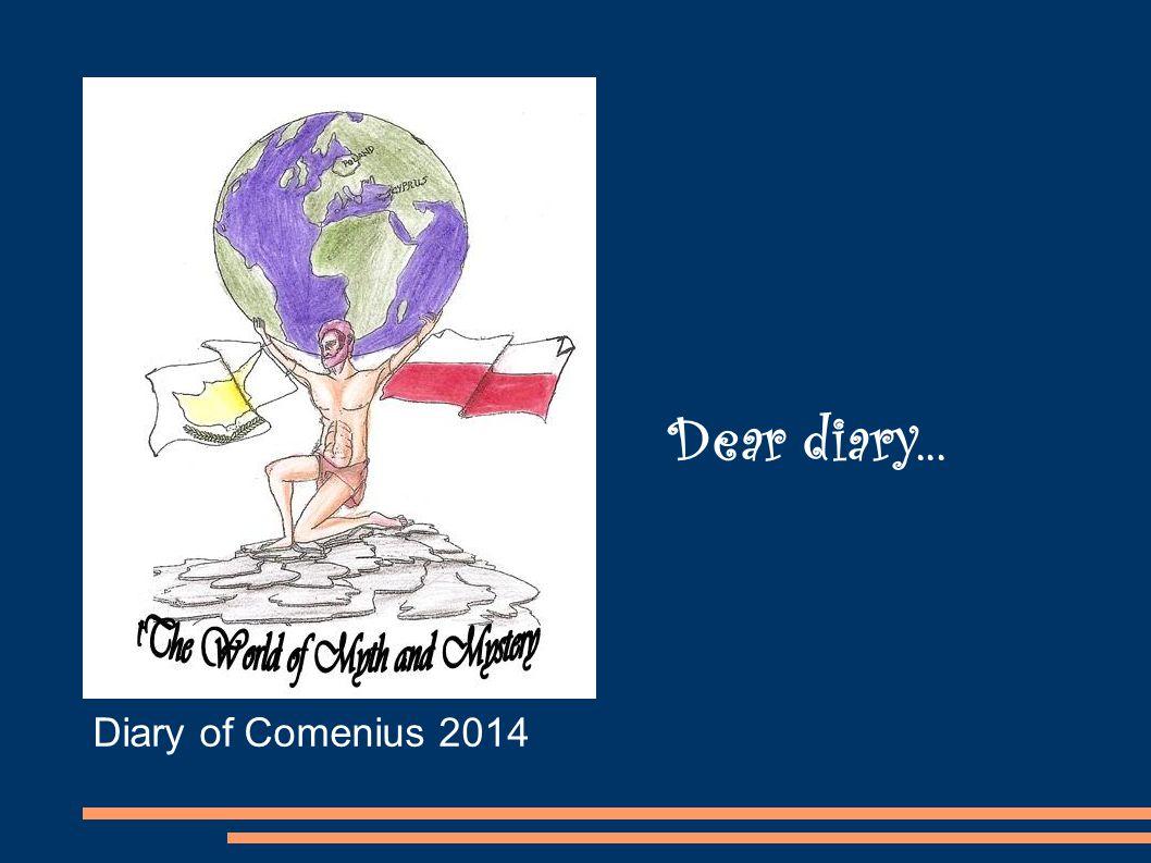 Dear diary... Diary of Comenius 2014