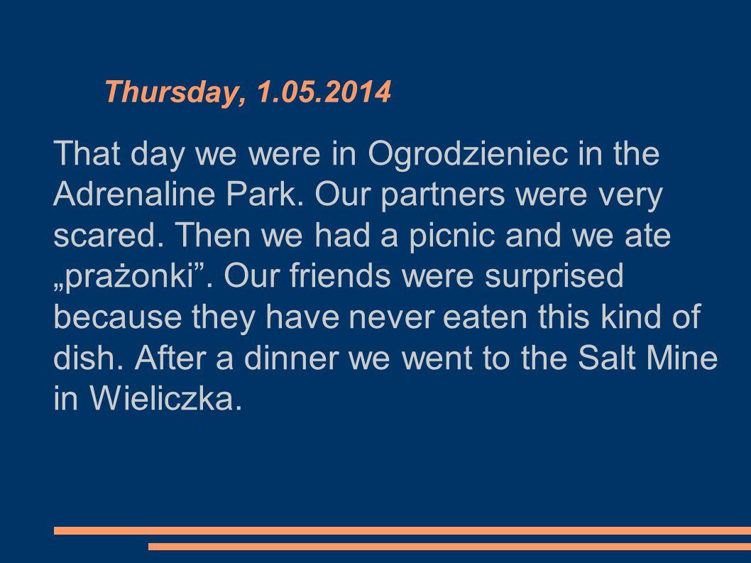 Thursday, 1.05.2014 That day we were in Ogrodzieniec in theAdrenaline Park.