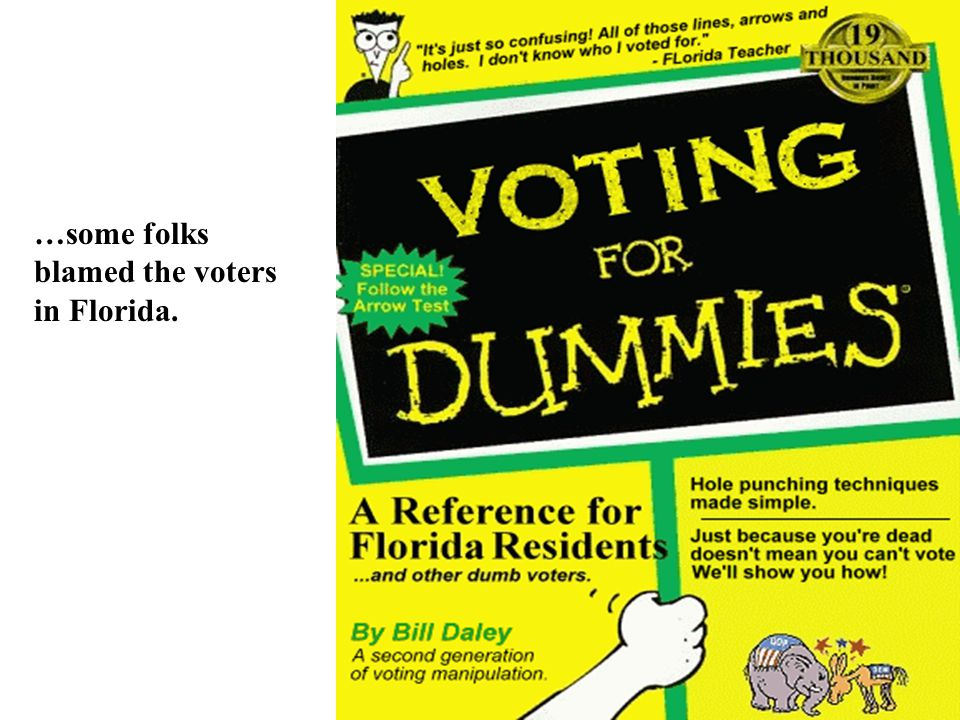…some folks blamed the voters in Florida.