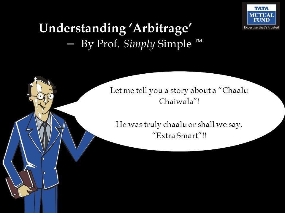 Understanding 'Arbitrage' – By Prof.