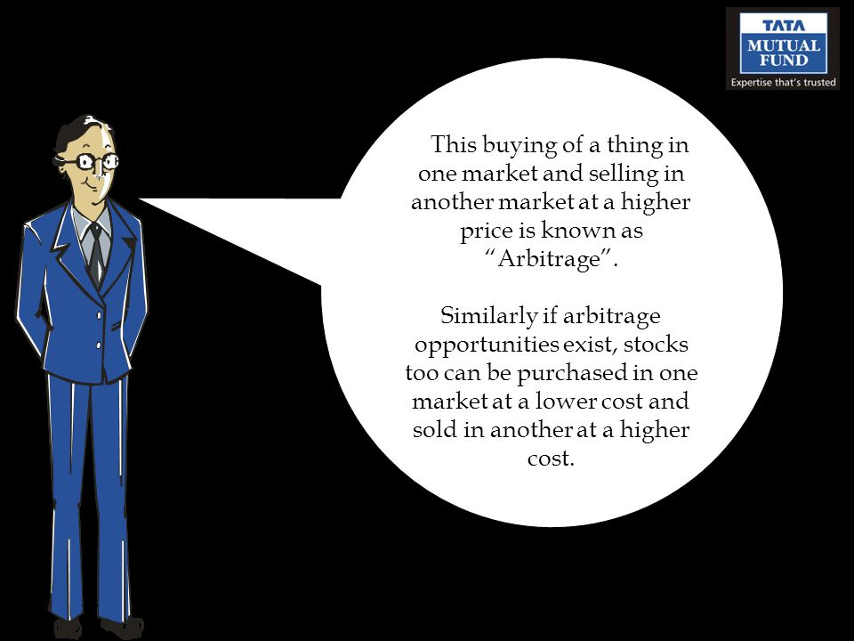 This buying of a thing in one market and selling in another market at a higher price is known as Arbitrage .