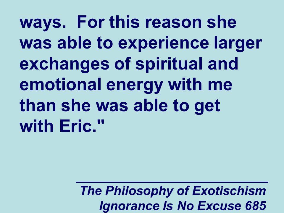 The Philosophy of Exotischism Ignorance Is No Excuse 685 ways.