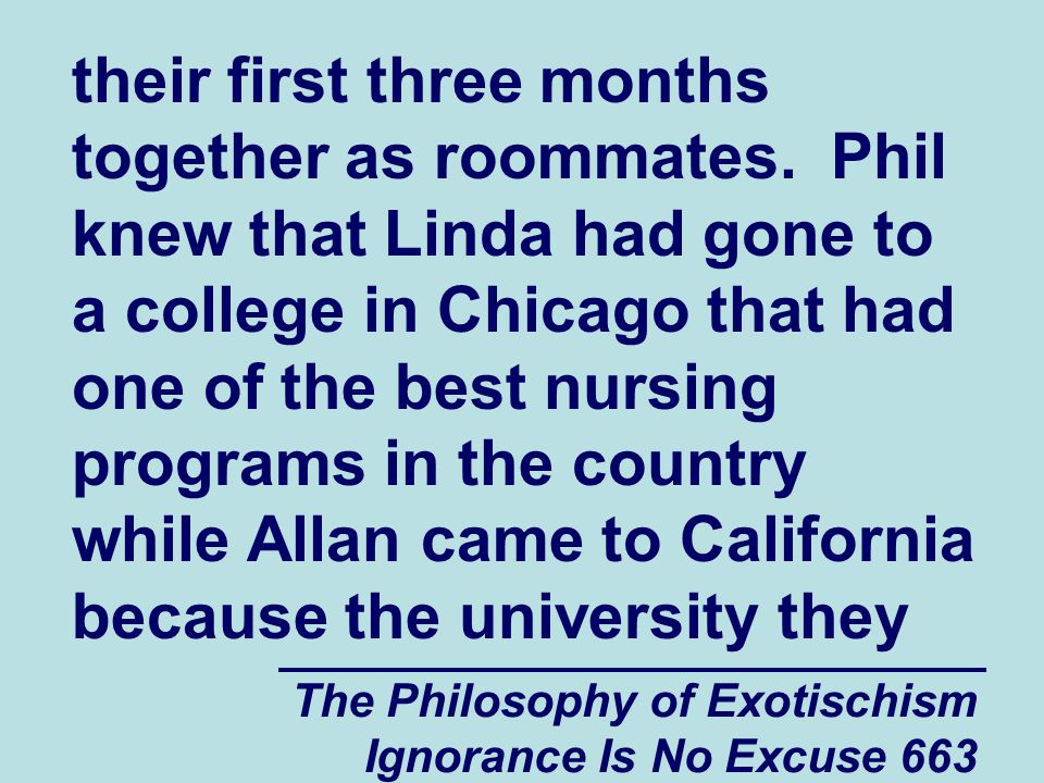 The Philosophy of Exotischism Ignorance Is No Excuse 663 their first three months together as roommates.