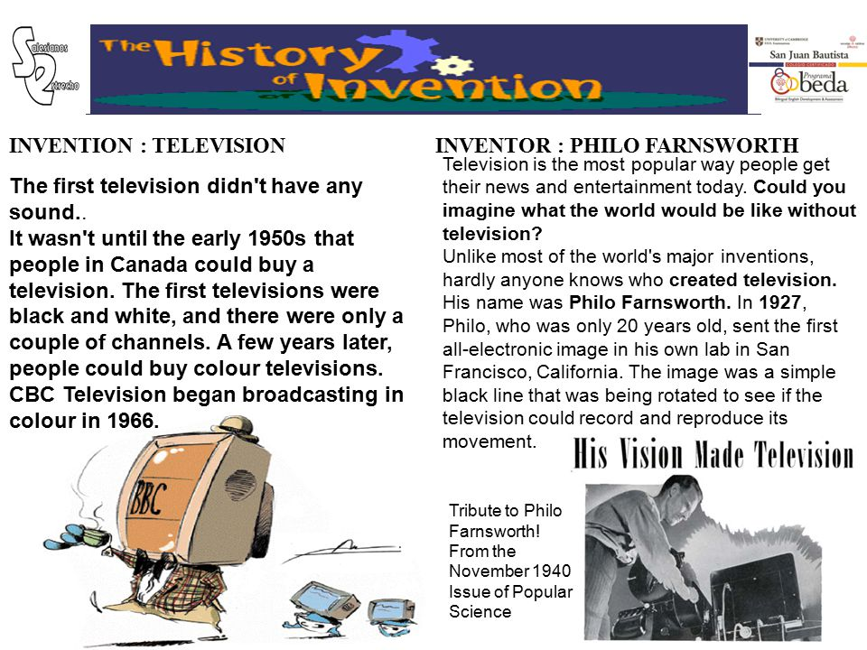 INVENTION : TELEVISIONINVENTOR : PHILO FARNSWORTH Tribute to Philo Farnsworth! From the November 1940 Issue of Popular Science Television is the most