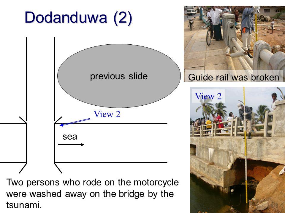 Dodanduwa (2) previous slide View 2 Guide rail was broken sea Two persons who rode on the motorcycle were washed away on the bridge by the tsunami.