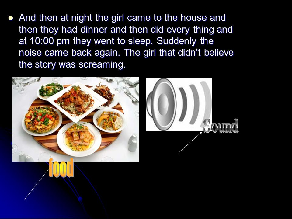 And then at night the girl came to the house and then they had dinner and then did every thing and at 10:00 pm they went to sleep.