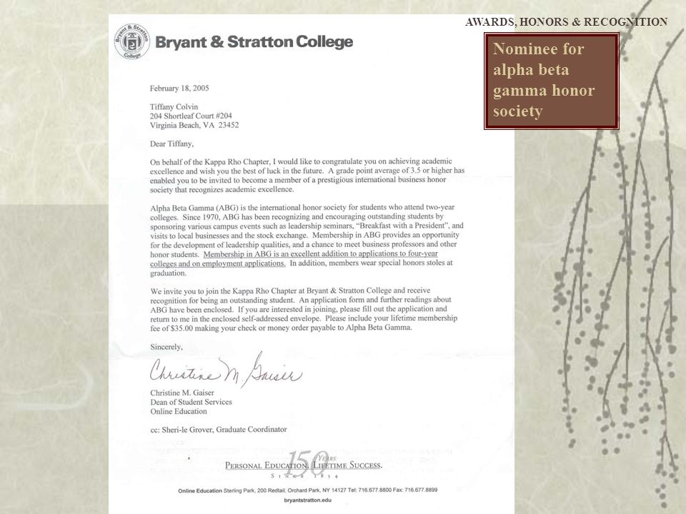 Attained perfect attendance during entire school career at Bryant & Stratton AWARDS, HONORS & RECOGNITION