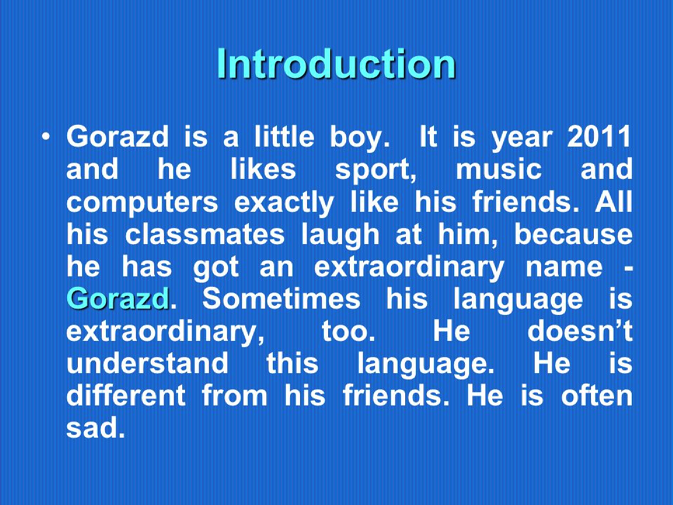 Introduction GorazdGorazd is a little boy.