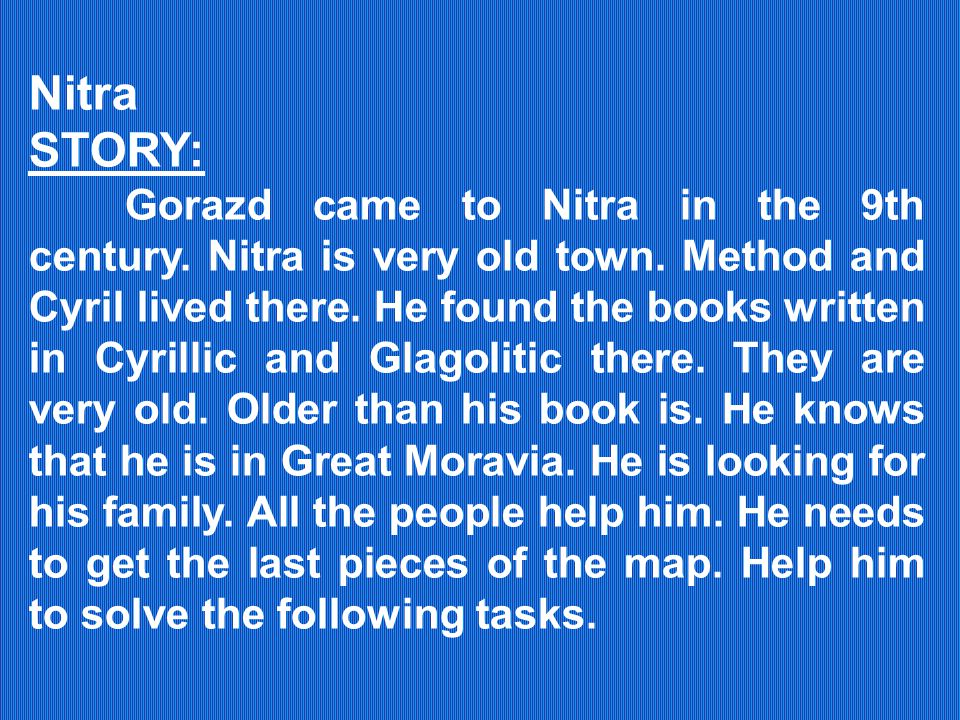 Nitra STORY: Gorazd came to Nitra in the 9th century.