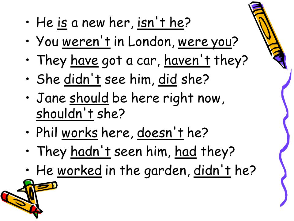 He is a new her, isn t he. You weren t in London, were you.