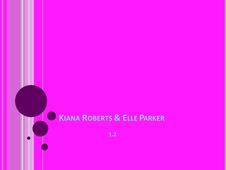 K IANA R OBERTS & E LLE P ARKER 1.2