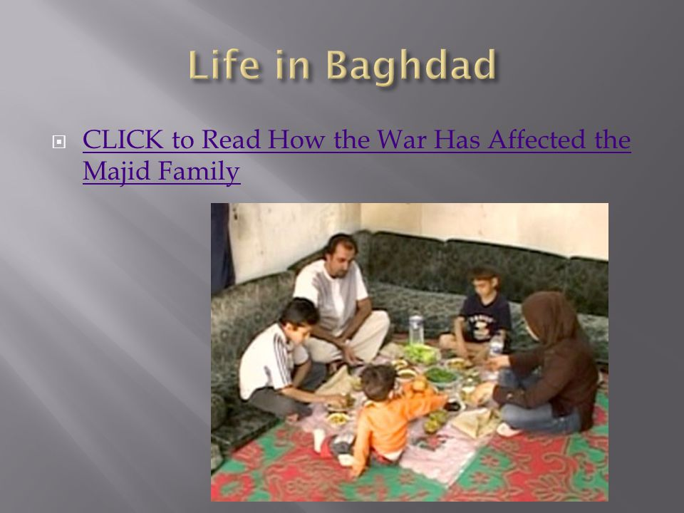 CLICK to Read How the War Has Affected the Majid Family CLICK to Read How the War Has Affected the Majid Family