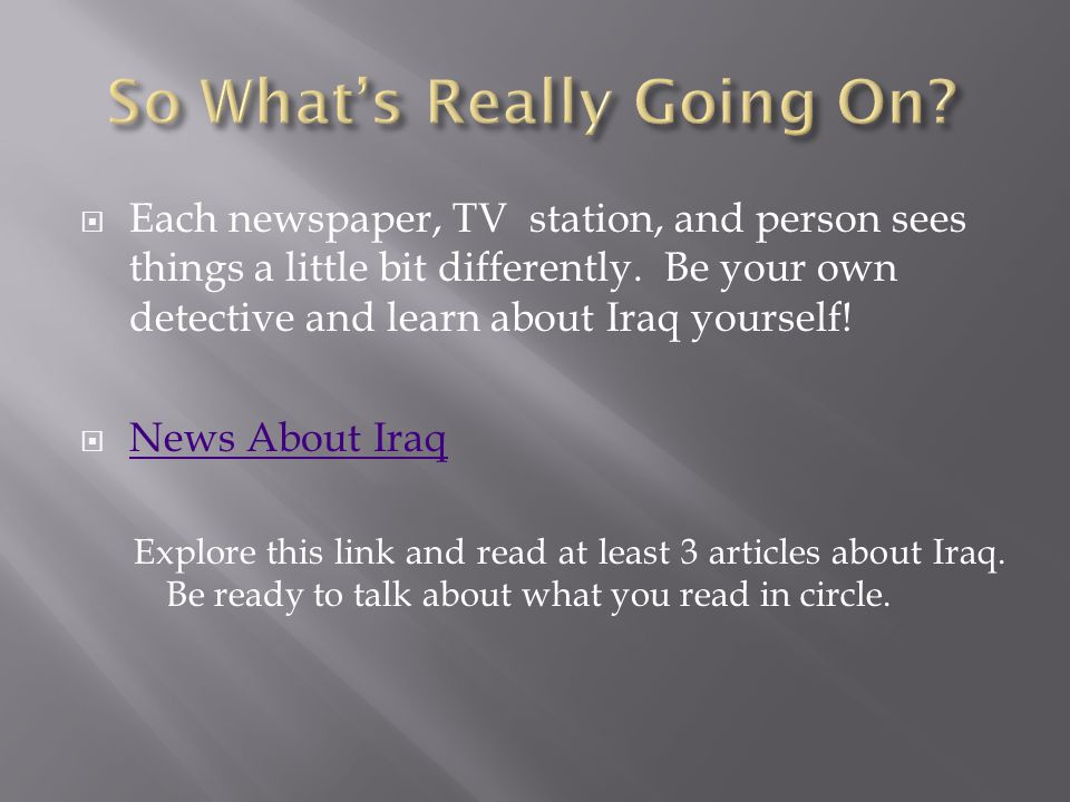  Each newspaper, TV station, and person sees things a little bit differently.